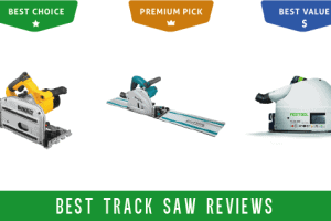 Best Track Saw Reviews